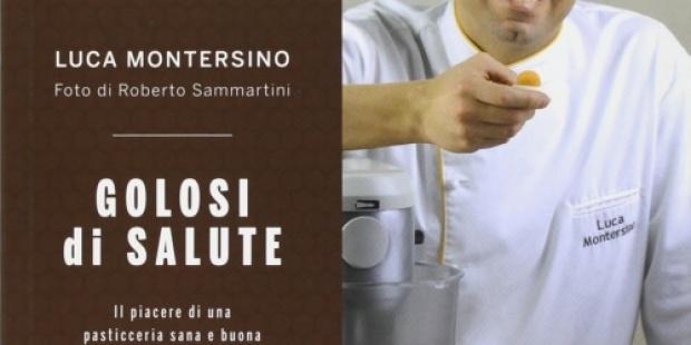 Golosi di Salute di Luca Montersino (Recensione)